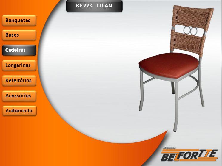 BE 223 – LUJAN Banquetas Bases Cadeiras Longarinas Refeitórios Acessórios Acabamento