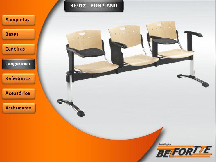 BE 912 – BONPLAND Banquetas Bases Cadeiras Longarinas Refeitórios Acessórios Acabamento