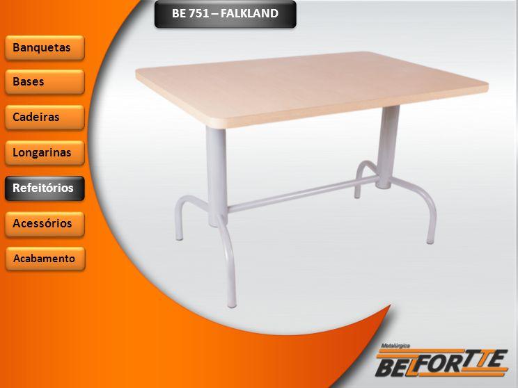 BE 751 – FALKLAND Banquetas Bases Cadeiras Longarinas Refeitórios Acessórios Acabamento