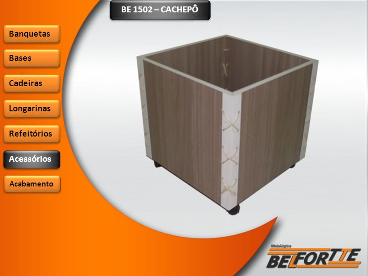 BE 1502 – CACHEPÔ Banquetas Bases Cadeiras Longarinas Refeitórios Acessórios Acabamento