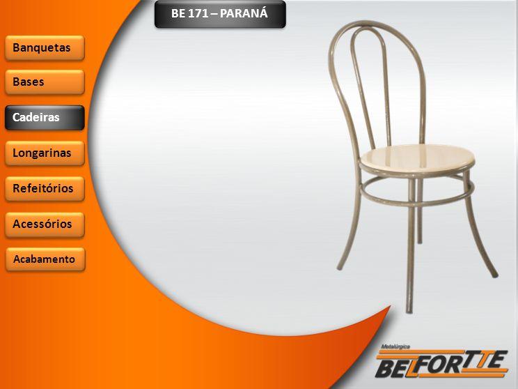 BE 908 – TILCARA Banquetas Bases Cadeiras Longarinas Refeitórios Acessórios Acabamento