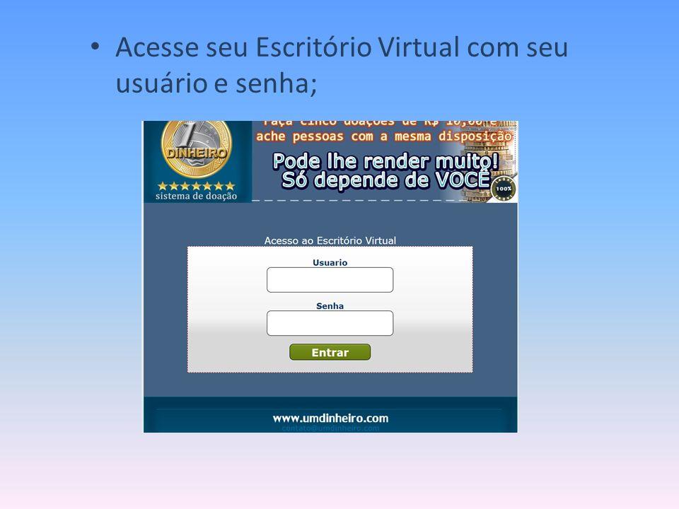 Acesse seu Escritório Virtual com seu usuário e senha;