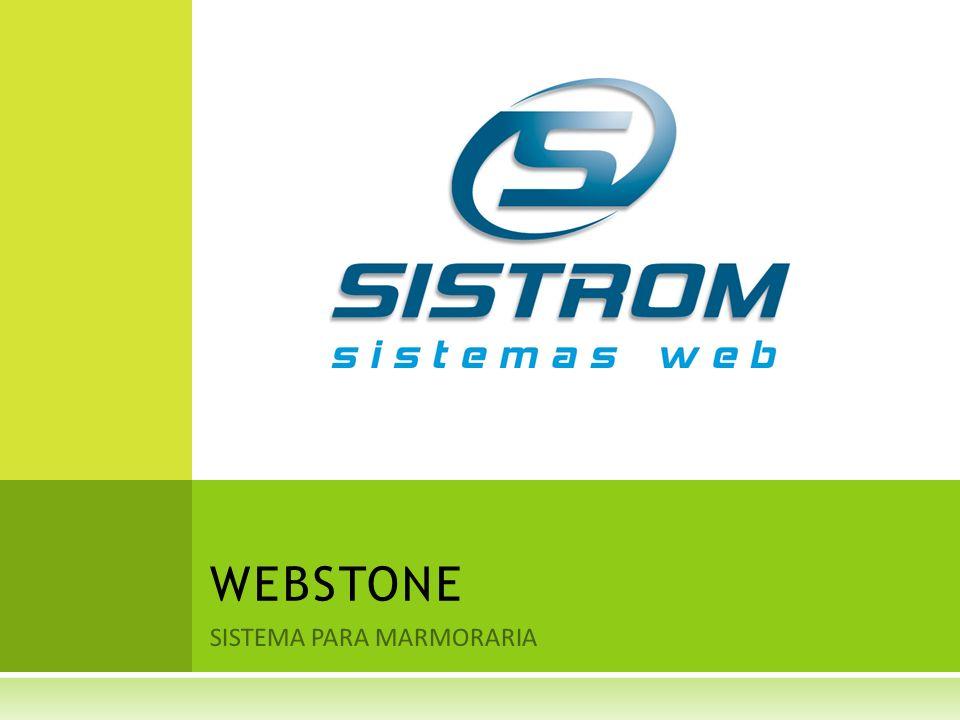 C ONHEÇA O W EBSTONE O S ISTEMA QUE P ENSA COMO M ARMORISTA O Webstone foi desenvolvido por especialistas do ramo com que há de melhor em tecnologia para web, com recursos inovadores jamais visto e com uma interface totalmente amigável.
