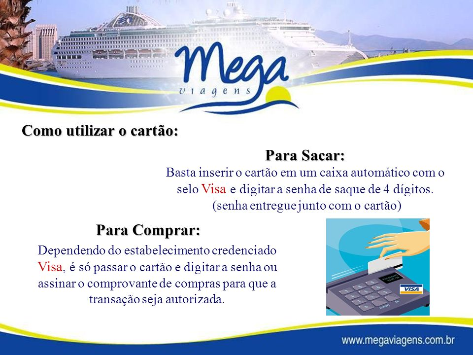 Basta inserir o cartão em um caixa automático com o selo Visa e digitar a senha de saque de 4 dígitos.