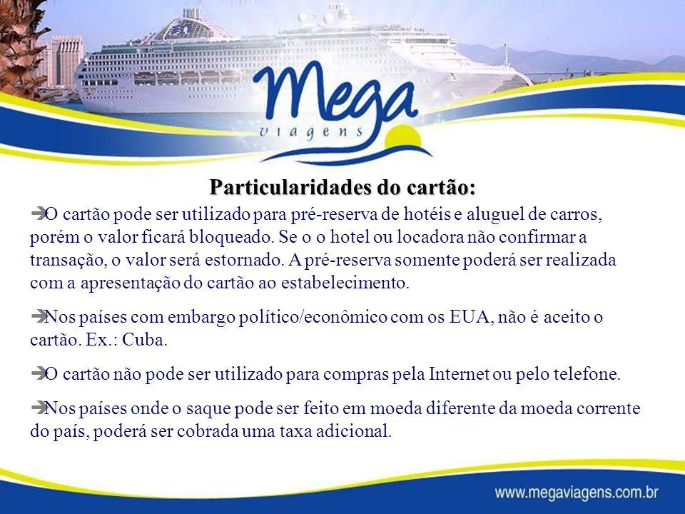 O cartão pode ser utilizado para pré-reserva de hotéis e aluguel de carros, porém o valor ficará bloqueado.