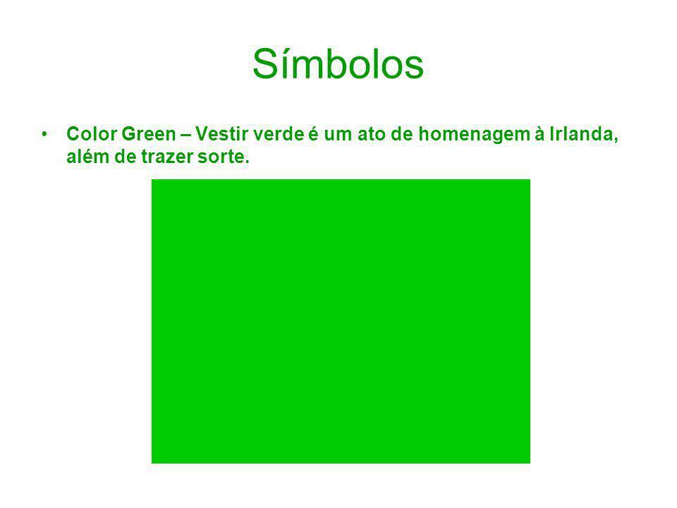Símbolos Color Green – Vestir verde é um ato de homenagem à Irlanda, além de trazer sorte.