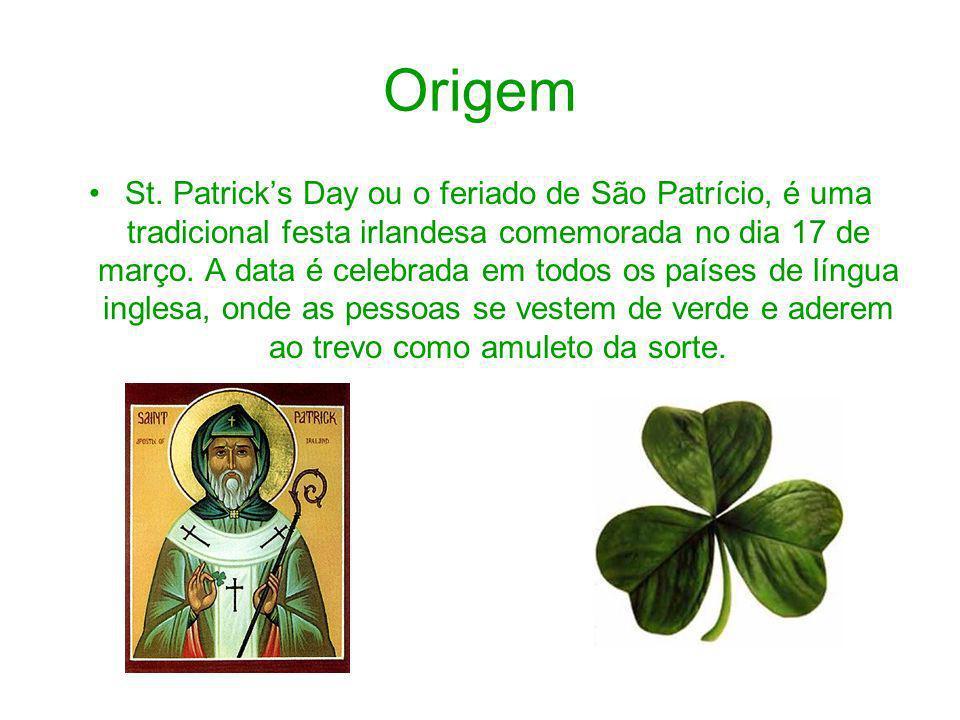 Origem St. Patricks Day ou o feriado de São Patrício, é uma tradicional festa irlandesa comemorada no dia 17 de março. A data é celebrada em todos os