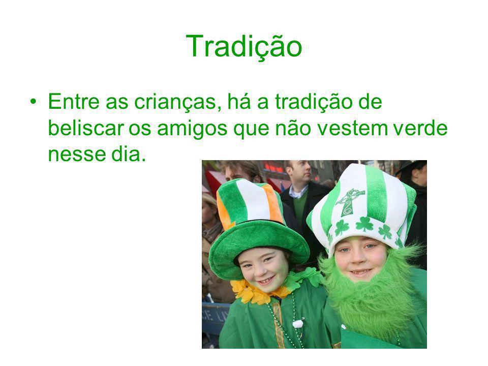 Tradição Entre as crianças, há a tradição de beliscar os amigos que não vestem verde nesse dia.