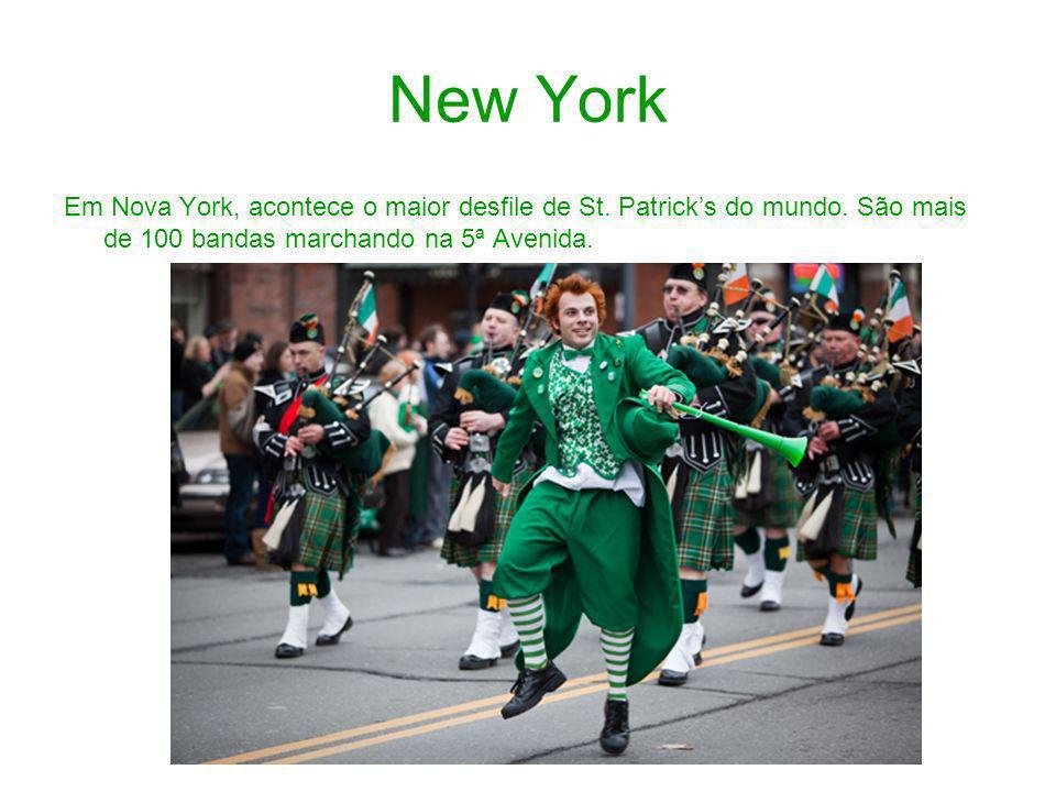 New York Em Nova York, acontece o maior desfile de St. Patricks do mundo. São mais de 100 bandas marchando na 5ª Avenida.