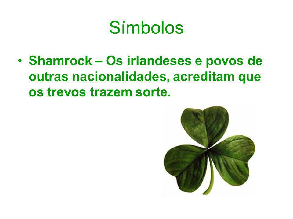 Símbolos Shamrock – Os irlandeses e povos de outras nacionalidades, acreditam que os trevos trazem sorte.