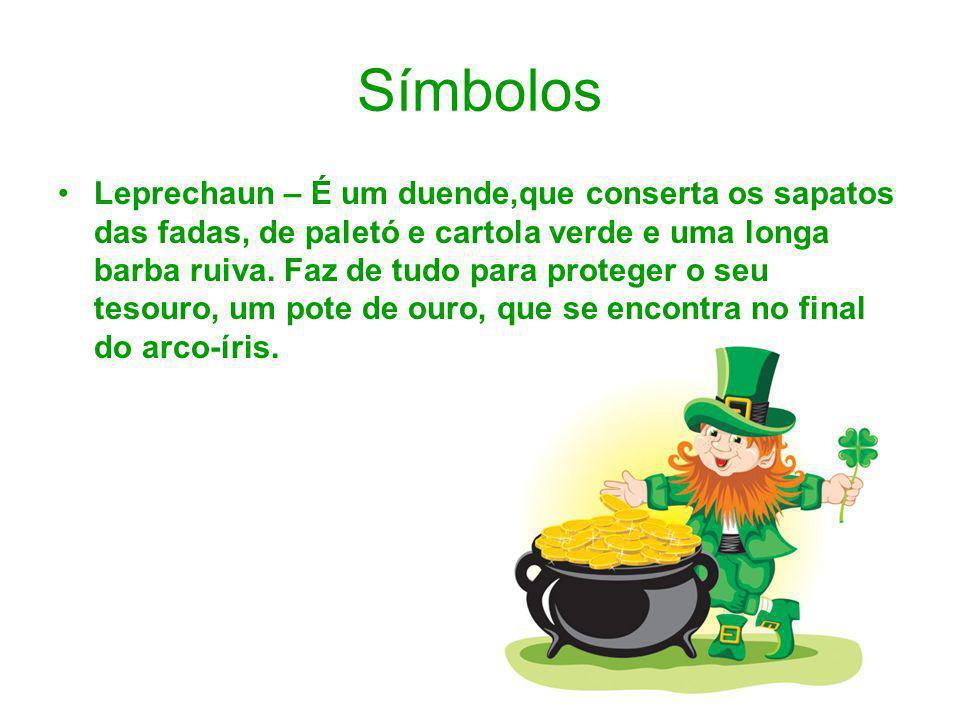 Símbolos Leprechaun – É um duende,que conserta os sapatos das fadas, de paletó e cartola verde e uma longa barba ruiva. Faz de tudo para proteger o se