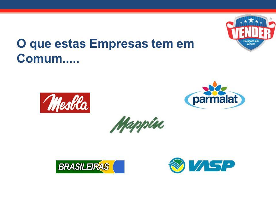 O que estas Empresas tem em Comum.....