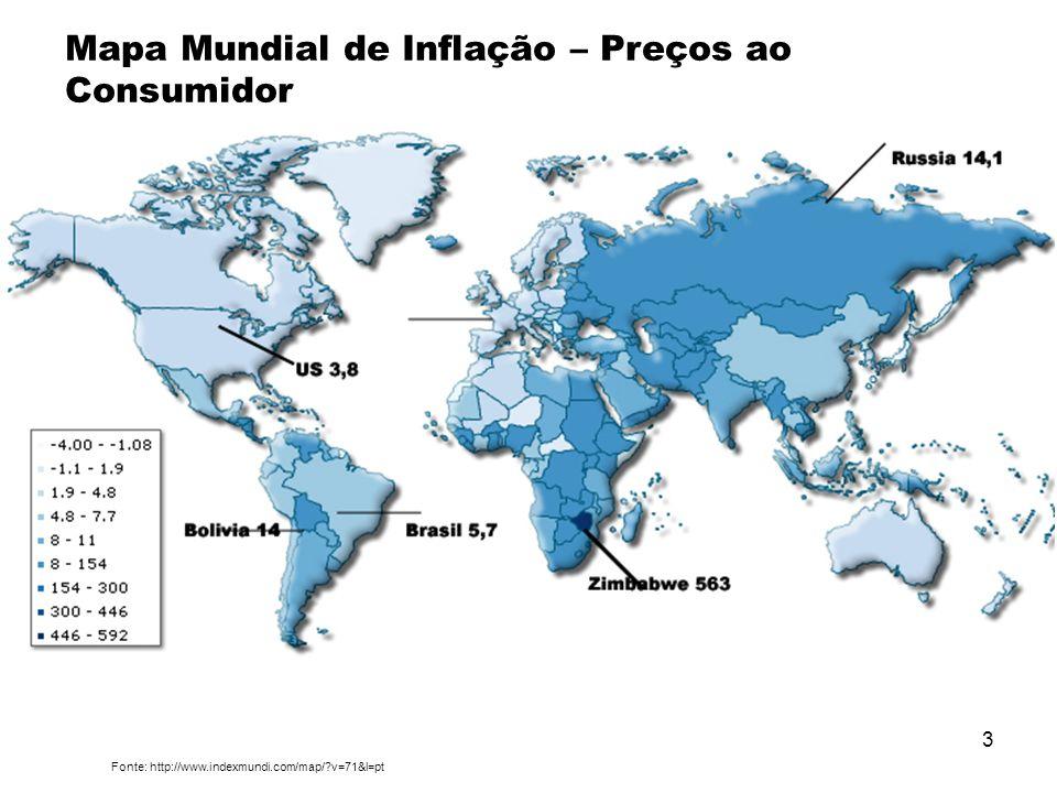 3 Mapa Mundial de Inflação – Preços ao Consumidor A Inflação Fonte: http://www.indexmundi.com/map/?v=71&l=pt
