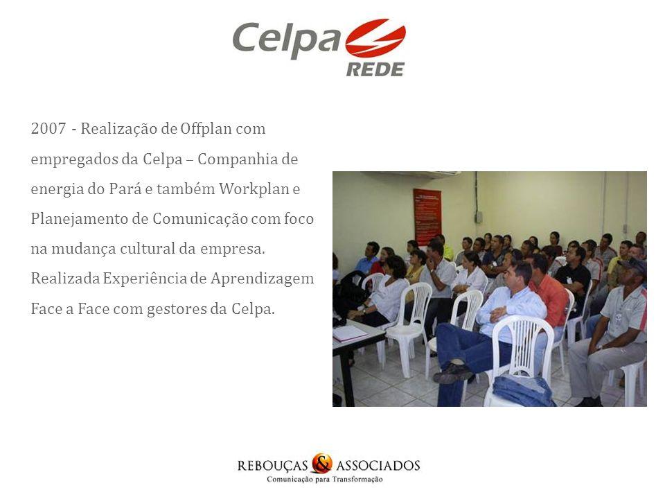 2007 / 2008 - A Rebouças & Associados construiu em conjunto com a equipe do Fundo ELAS um Planejamento Estratégico de Comunicação.