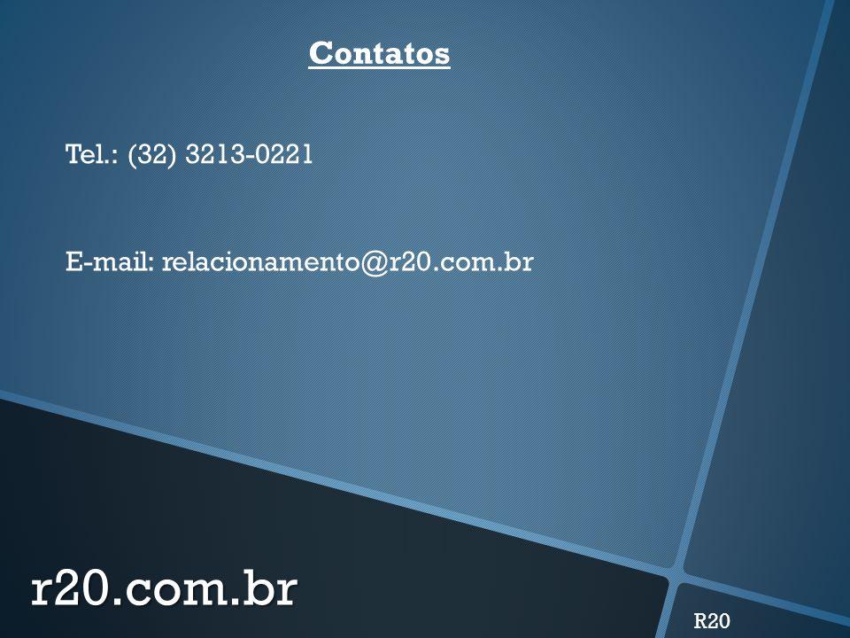 r20.com.br R20 Contatos Tel.: (32) 3213-0221 E-mail: relacionamento@r20.com.br