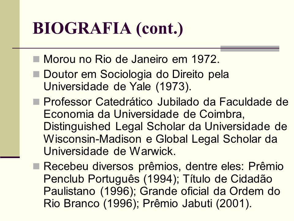 BIOGRAFIA (cont.) Morou no Rio de Janeiro em 1972. Doutor em Sociologia do Direito pela Universidade de Yale (1973). Professor Catedrático Jubilado da