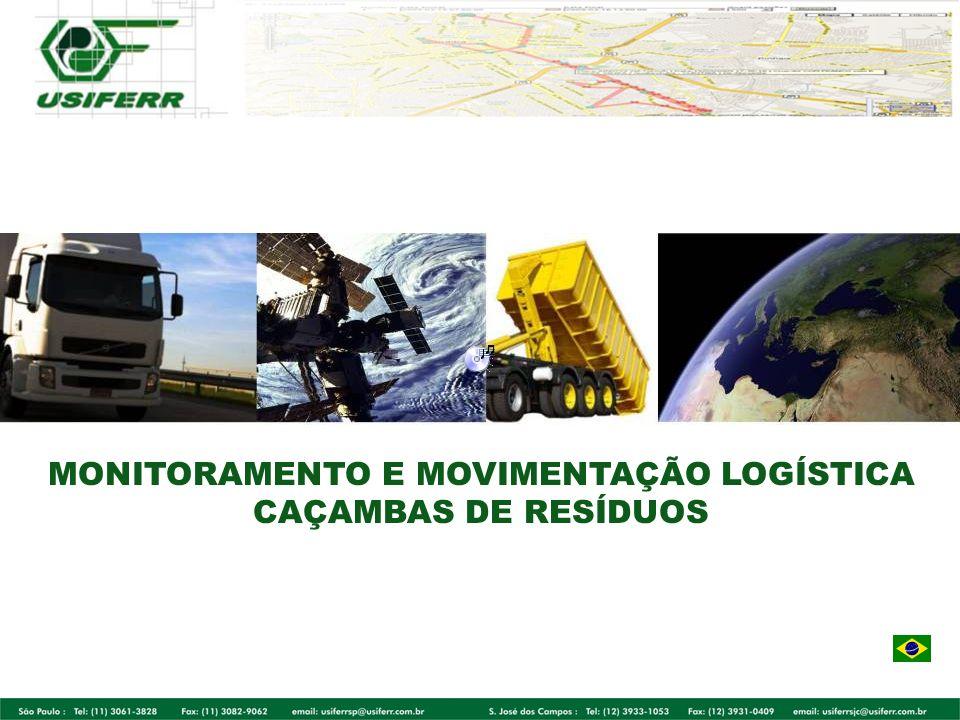 OBJETIVO OBJETIVO MONITORAMENTO REMOTO (ON-LINE) DE CAÇAMBAS DE RESÍDUOS, PARA CONTROLE DE MOVIMENTAÇÃO LOGÍSTICA E SEGURANÇA, ATRAVÉS DE INFORMAÇÕES GERADAS POR MÓDULO DE RASTREAMENTO/TELEMETRIA; Posição geo-referenciada; Velocidade deslocamento; Histórico de percursos; Indicação de movimentação da caçamba (embarque/desembarque) através da inclinação do eixo longitudinal; Indicação de abertura de porta e nível de carga na caçamba.