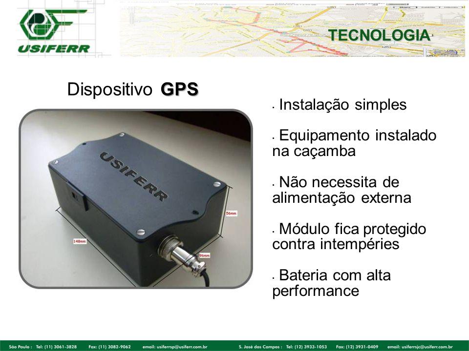 Equipamento Equipamento desenvolvido com tecnologia de ponta nas áreas de posicionamento e telemetria (sensores temperatura, acelerômetros, inclinação, etc.); Processador e memória com grande capacidade de armazenamento de dados; Antenas GPRS e GPS, com alto alcance e de grande eficiência, proporsionam a instalação do módulo de forma oculta; Não requer alto índice de disponibilidade de sinal de GPRS para transmissão; Bateria de alta performance, aliada ao gerenciamento inteligente de energia do módulo, proporsionam autonomia ímpar no mercado; Sensor interno de acelerações e inclinações que indica a movimentação da caçamba; Possibilita a utilização de sensores externos que indicam a abertura da porta da caçamba e o nível de carga.