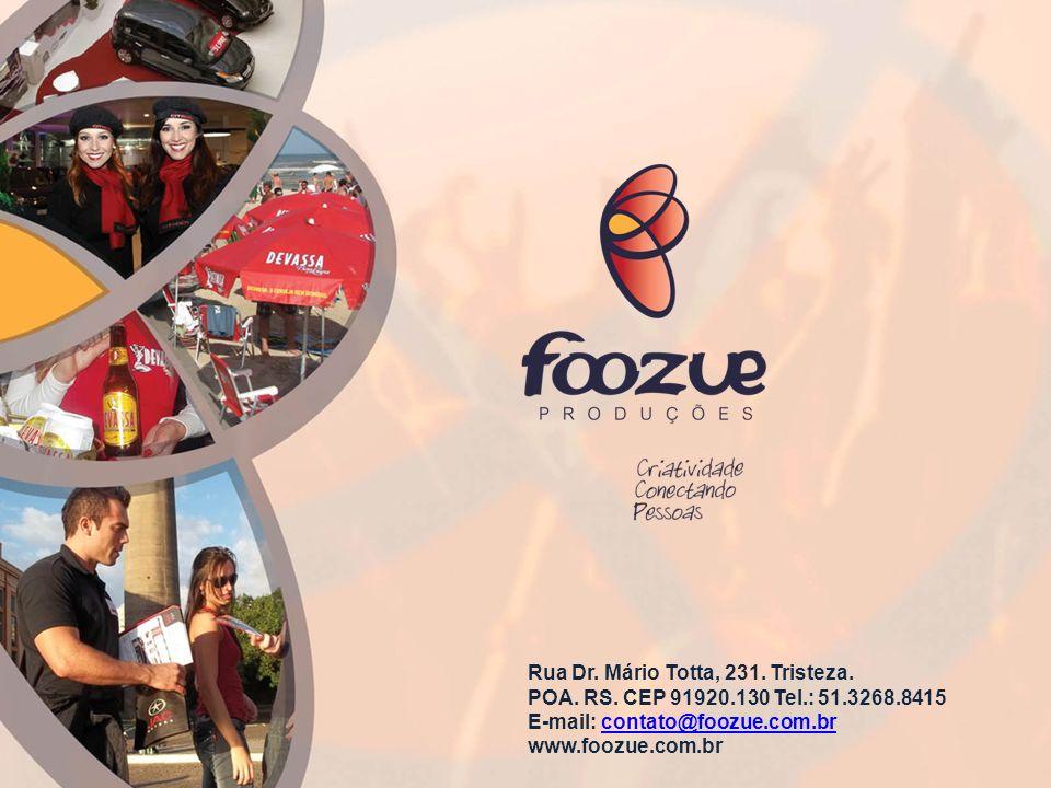 Rua Dr. Mário Totta, 231. Tristeza. POA. RS. CEP 91920.130 Tel.: 51.3268.8415 E-mail: contato@foozue.com.brcontato@foozue.com.br www.foozue.com.br