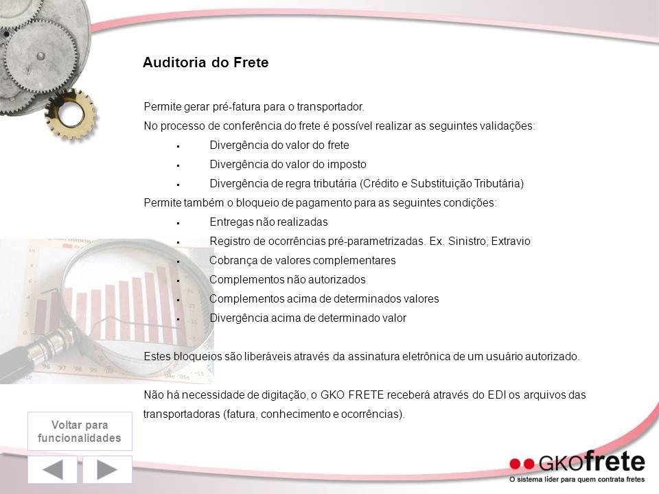 Auditoria do Frete Permite gerar pré-fatura para o transportador. No processo de conferência do frete é possível realizar as seguintes validações: Div
