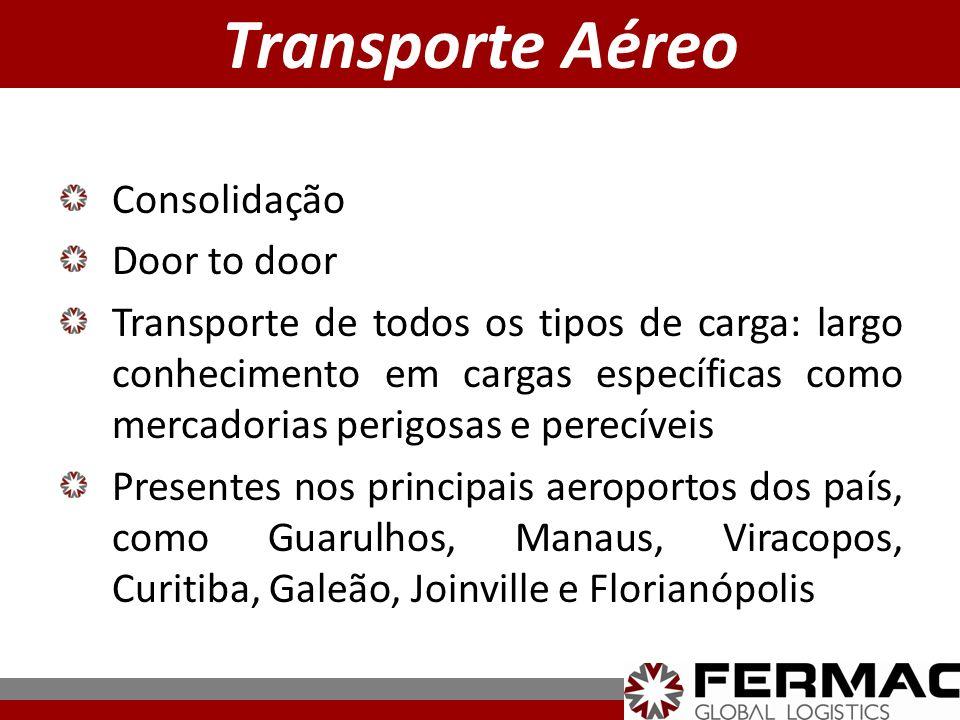 Consolidação Door to door Transporte de todos os tipos de carga: largo conhecimento em cargas específicas como mercadorias perigosas e perecíveis Pres