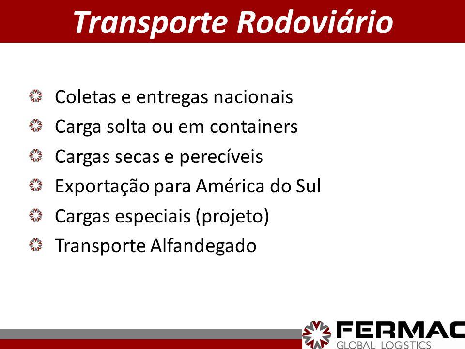Coletas e entregas nacionais Carga solta ou em containers Cargas secas e perecíveis Exportação para América do Sul Cargas especiais (projeto) Transpor