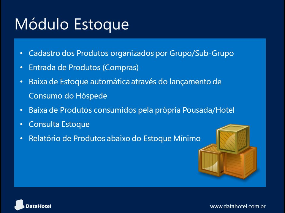 Módulo Estoque www.datahotel.com.br Cadastro dos Produtos organizados por Grupo/Sub-Grupo Entrada de Produtos (Compras) Baixa de Estoque automática at