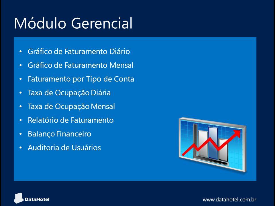Diferenciais DataHotel www.datahotel.com.br Simplicidade na instalação e uso Telas práticas e intuitivas Design elegante e eficiente Ajuda inteligente Facilidade para usuários iniciantes Alta performance com Microsoft Windows Banco de Dados padrão SQL Sistema estável e seguro
