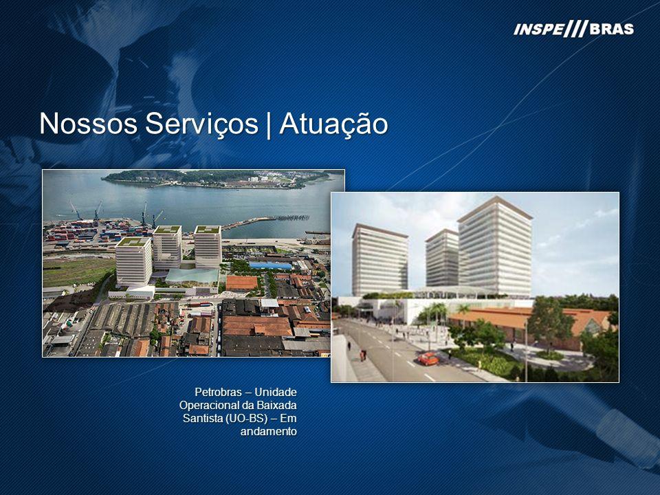 Nossos Serviços | Atuação Petrobras – Unidade Operacional da Baixada Santista (UO-BS) – Em andamento