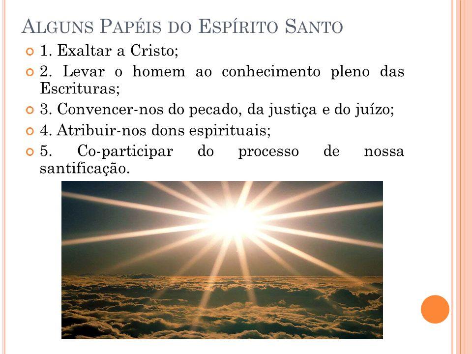 A LGUNS P APÉIS DO E SPÍRITO S ANTO 1.Exaltar a Cristo; 2.
