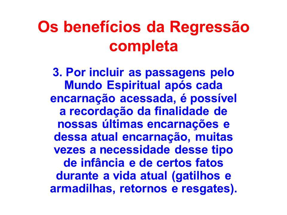 Os benefícios da Regressão completa 3. Por incluir as passagens pelo Mundo Espiritual após cada encarnação acessada, é possível a recordação da finali