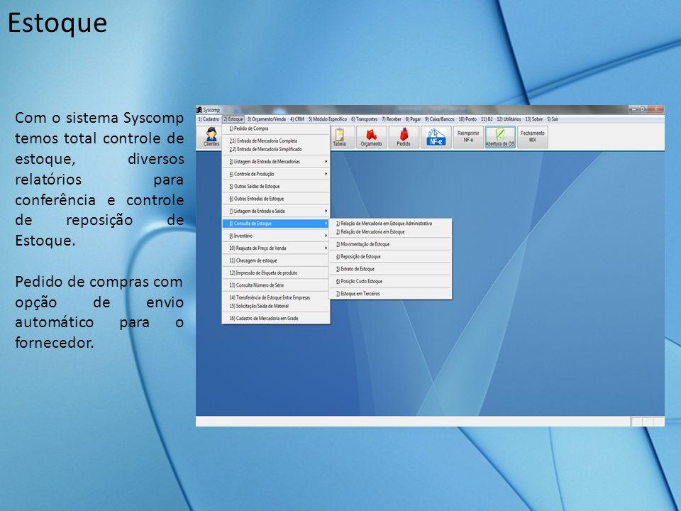 Estoque Com o sistema Syscomp temos total controle de estoque, diversos relatórios para conferência e controle de reposição de Estoque. Pedido de comp