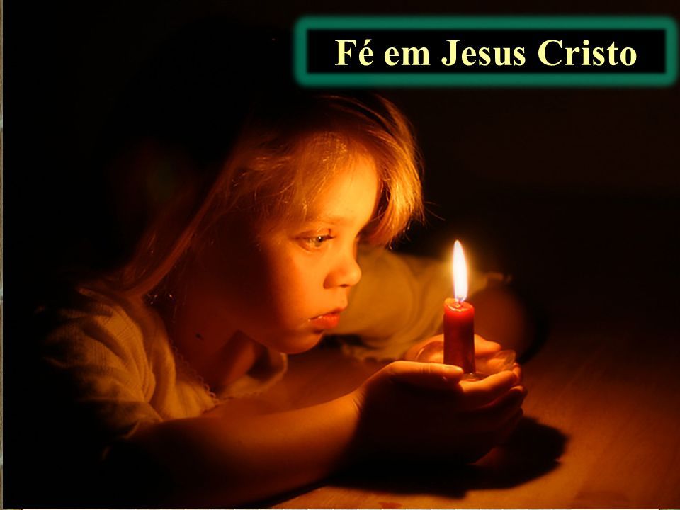 Fé em Jesus Cristo
