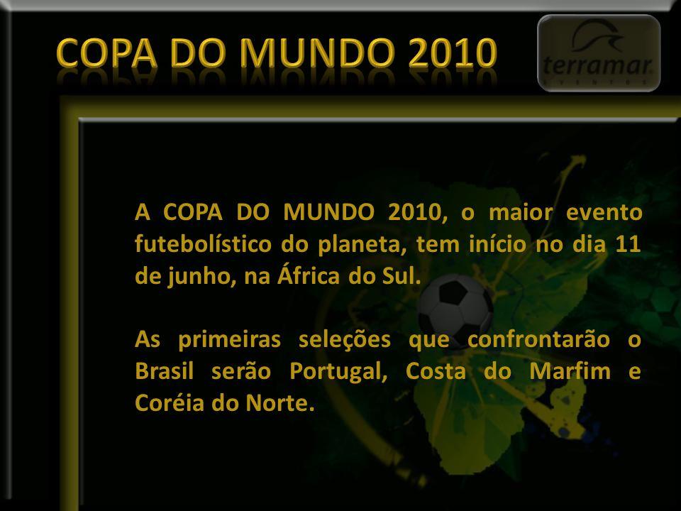 A COPA DO MUNDO 2010, o maior evento futebolístico do planeta, tem início no dia 11 de junho, na África do Sul.