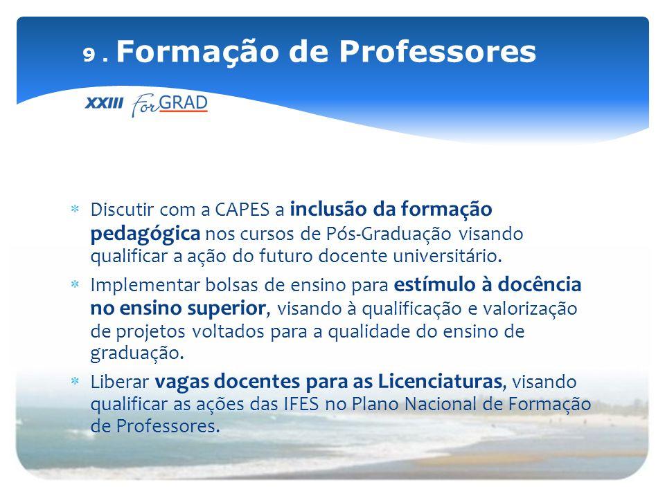 Discutir com a CAPES a inclusão da formação pedagógica nos cursos de Pós-Graduação visando qualificar a ação do futuro docente universitário. Implemen