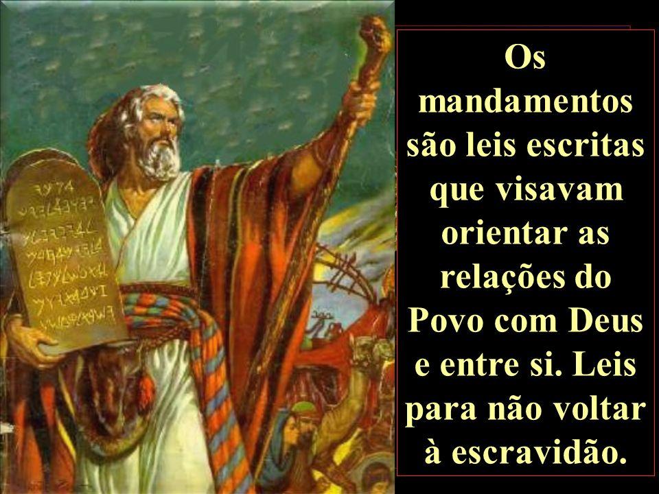 Os mandamentos são leis escritas que visavam orientar as relações do Povo com Deus e entre si.
