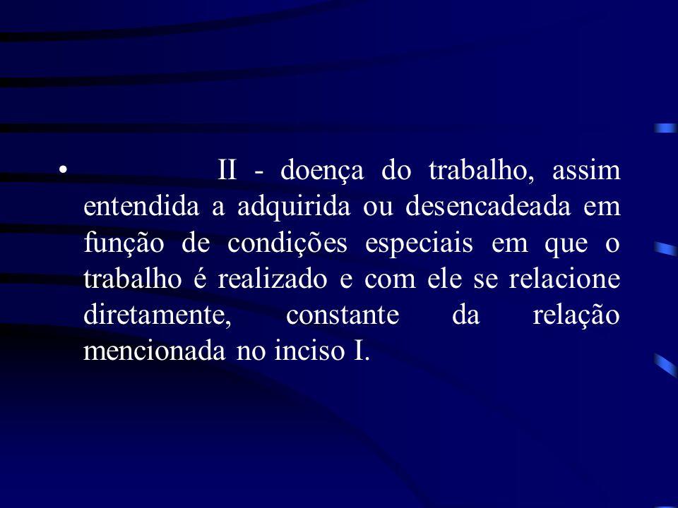 SITUAÇÕES EQUIPARADAS AO ACIDENTE DO TRABALHO: art.