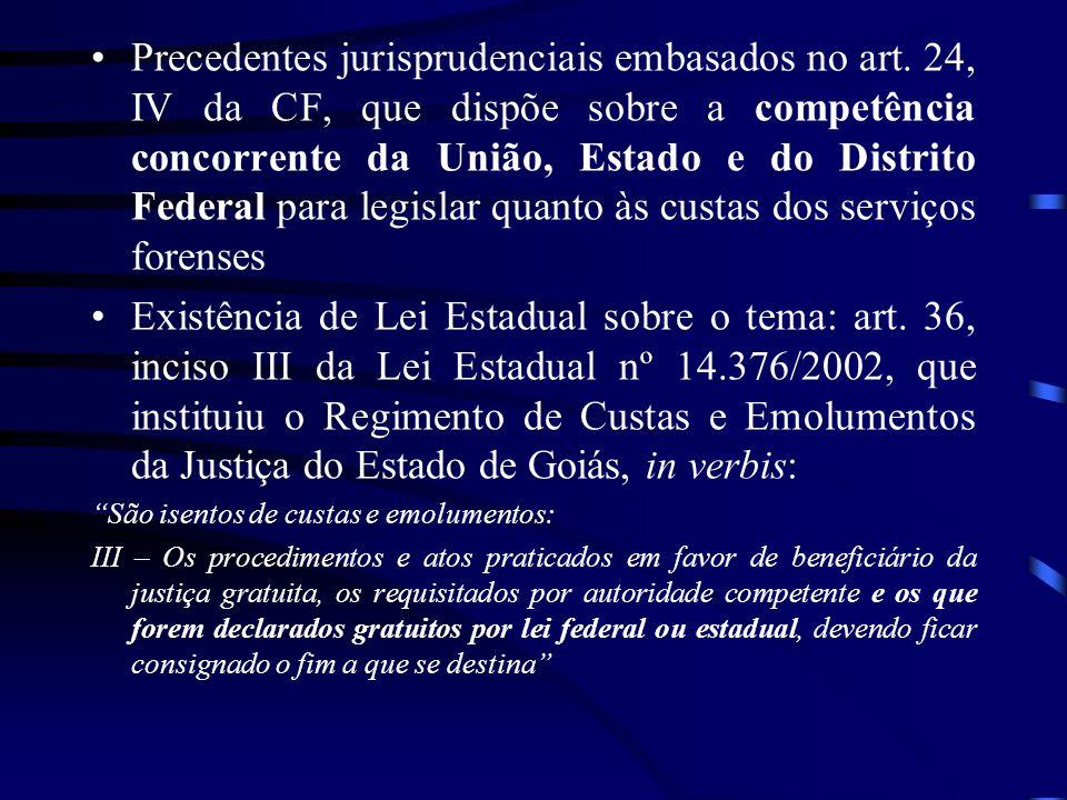 Precedentes jurisprudenciais embasados no art. 24, IV da CF, que dispõe sobre a competência concorrente da União, Estado e do Distrito Federal para le