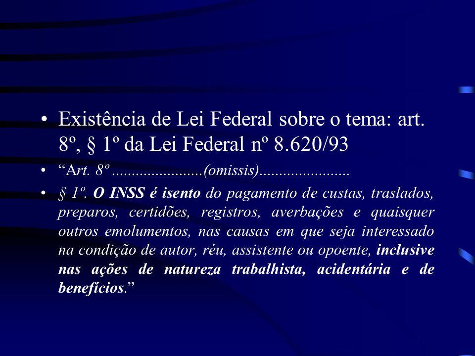 Existência de Lei Federal sobre o tema: art. 8º, § 1º da Lei Federal nº 8.620/93 Art. 8º.......................(omissis)....................... § 1º.