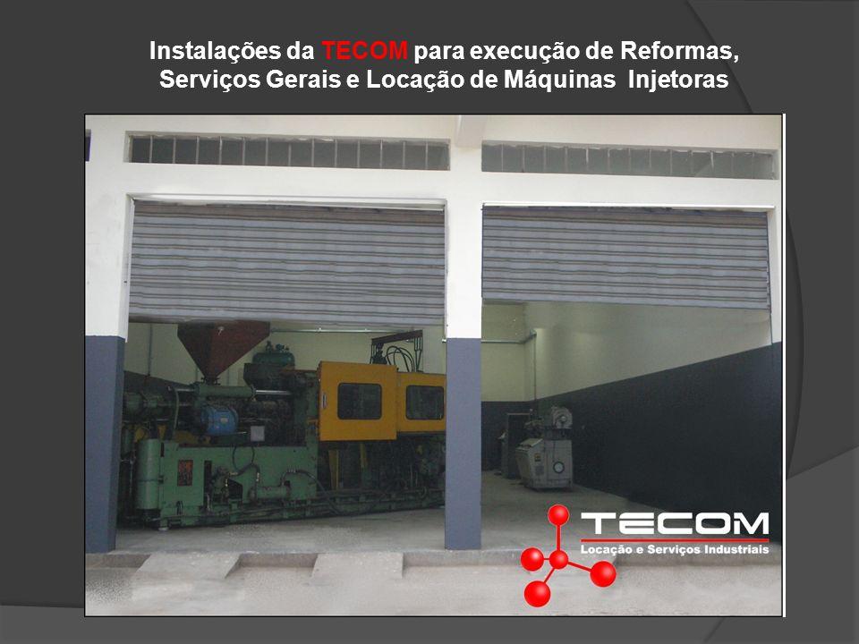 Instalações da TECOM para execução de Reformas, Serviços Gerais e Locação de Máquinas Injetoras