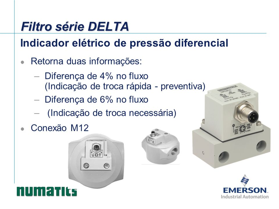 Indicador elétrico de pressão diferencial Retorna duas informações: –Diferença de 4% no fluxo (Indicação de troca rápida - preventiva) –Diferença de 6