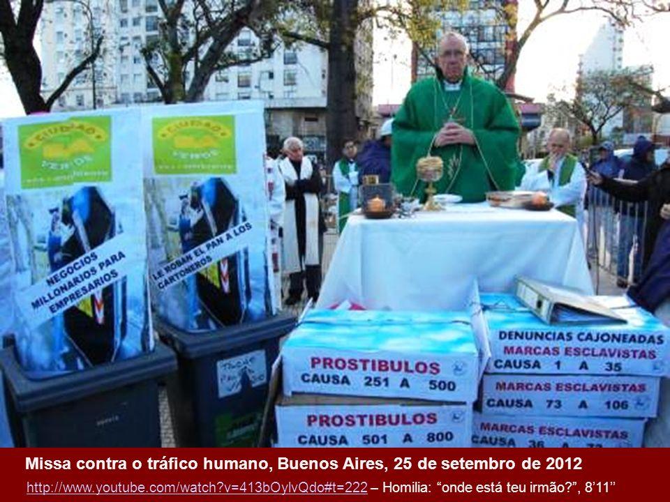 Missa contra o tráfico humano, Buenos Aires, 25 de setembro de 2012 http://www.youtube.com/watch?v=413bOylvQdo#t=222http://www.youtube.com/watch?v=413