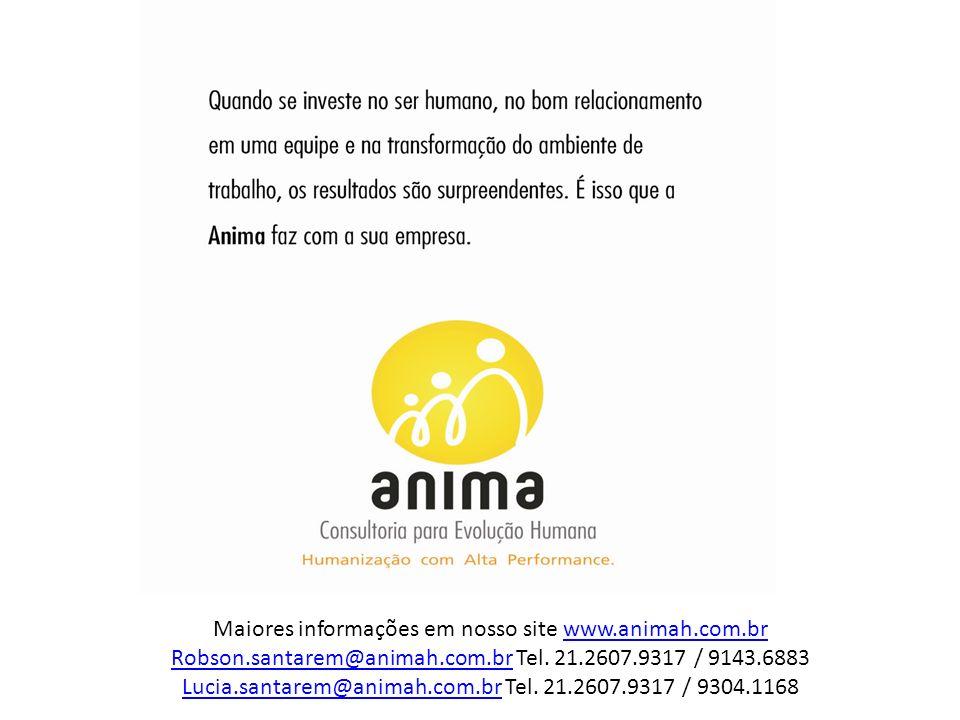 Maiores informações em nosso site www.animah.com.brwww.animah.com.br Robson.santarem@animah.com.brRobson.santarem@animah.com.br Tel. 21.2607.9317 / 91