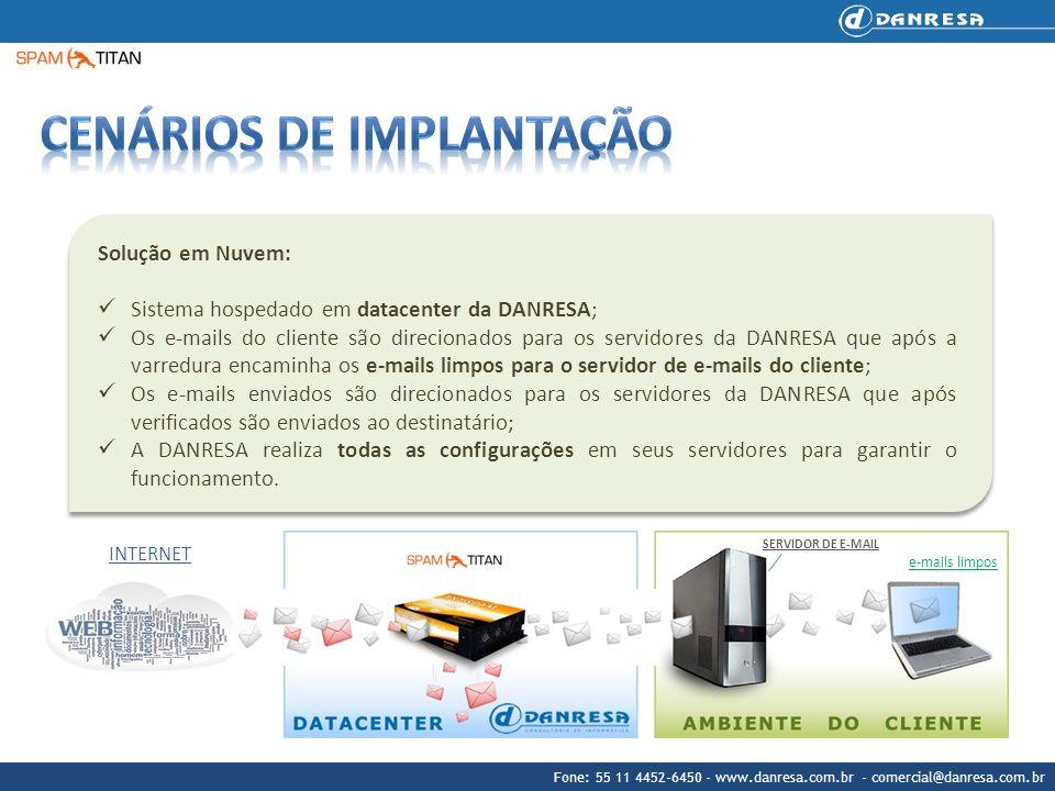 Fone: 55 11 4452-6450 - www.danresa.com.br - comercial@danresa.com.br Solução em Nuvem: Sistema hospedado em datacenter da DANRESA; Os e-mails do clie