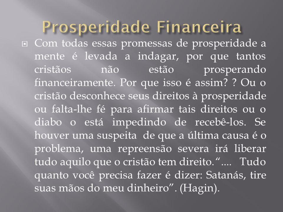 Com todas essas promessas de prosperidade a mente é levada a indagar, por que tantos cristãos não estão prosperando financeiramente. Por que isso é as
