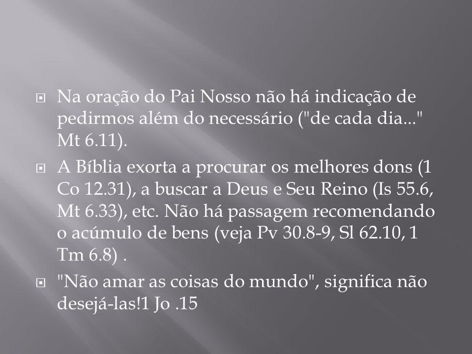 Na oração do Pai Nosso não há indicação de pedirmos além do necessário (