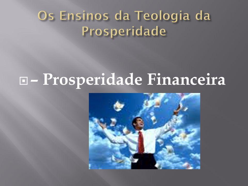 A prosperidade financeira é um direito do cristão, pois faz parte da expiação de Cristo.