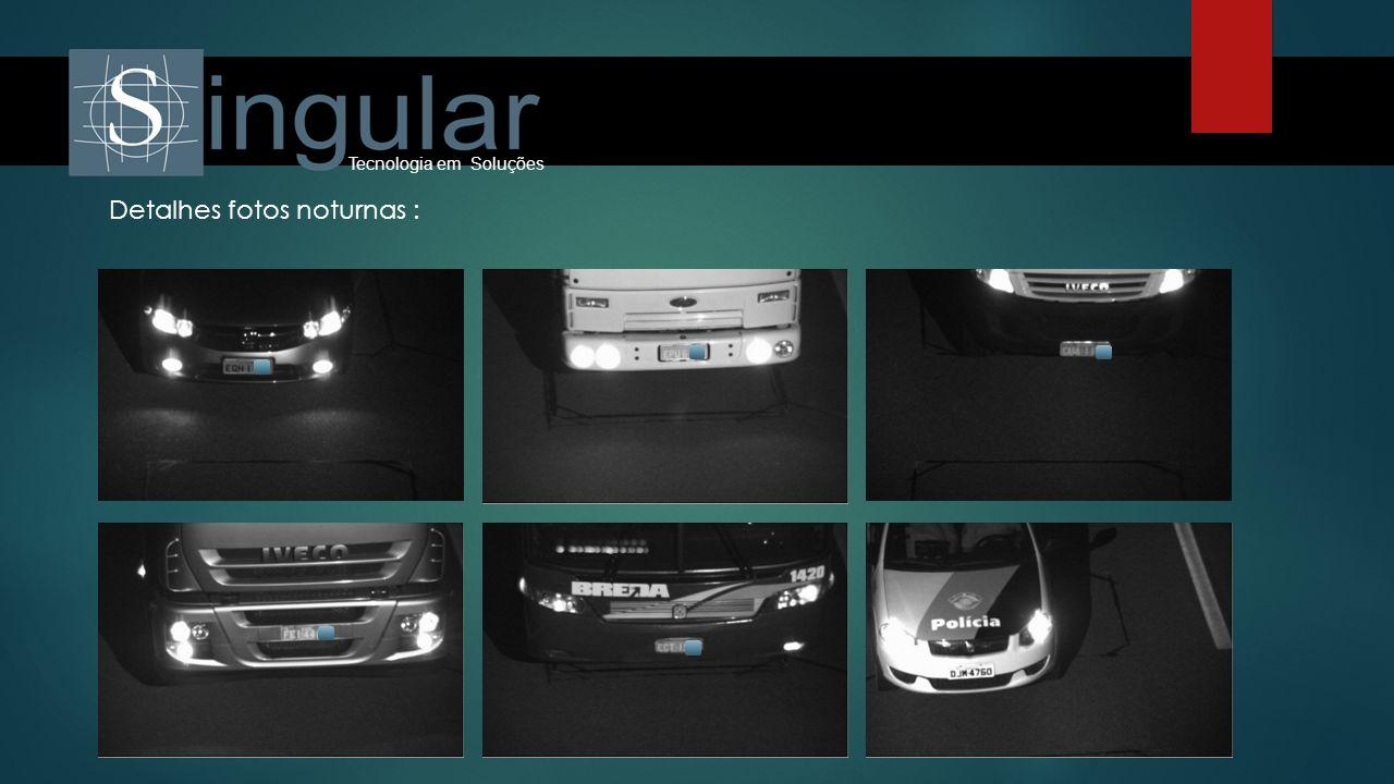 Tecnologia em Soluções Detalhes fotos noturnas :