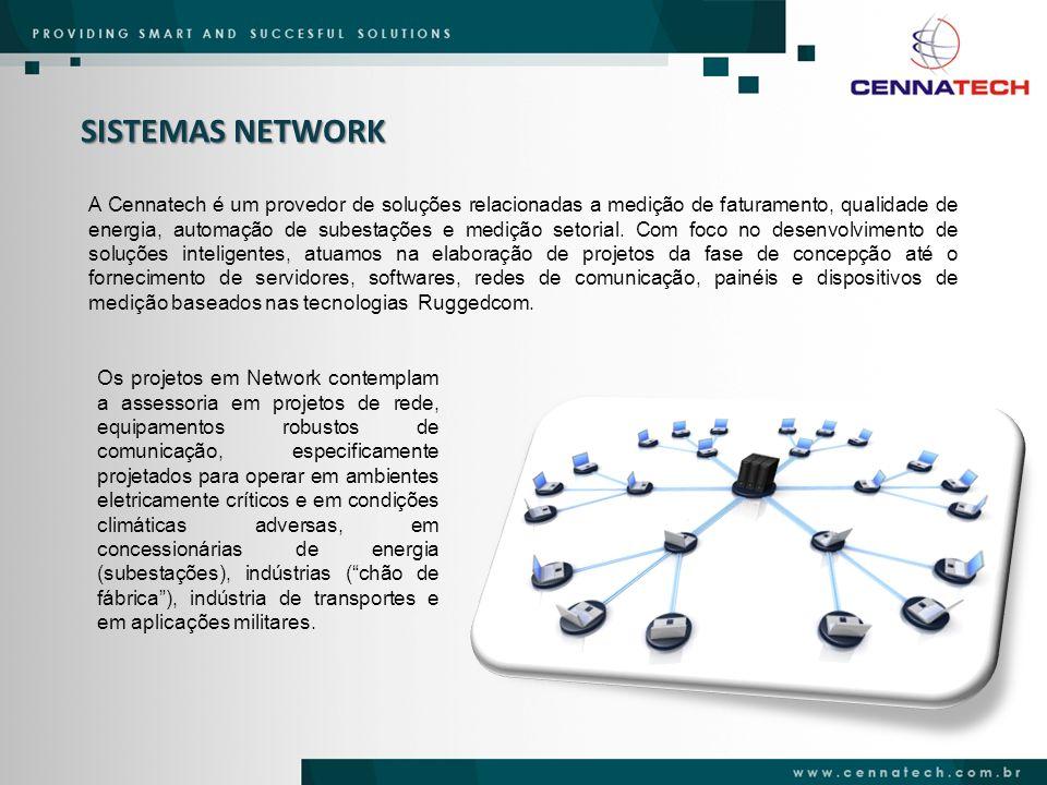 SISTEMAS NETWORK A Cennatech é um provedor de soluções relacionadas a medição de faturamento, qualidade de energia, automação de subestações e medição