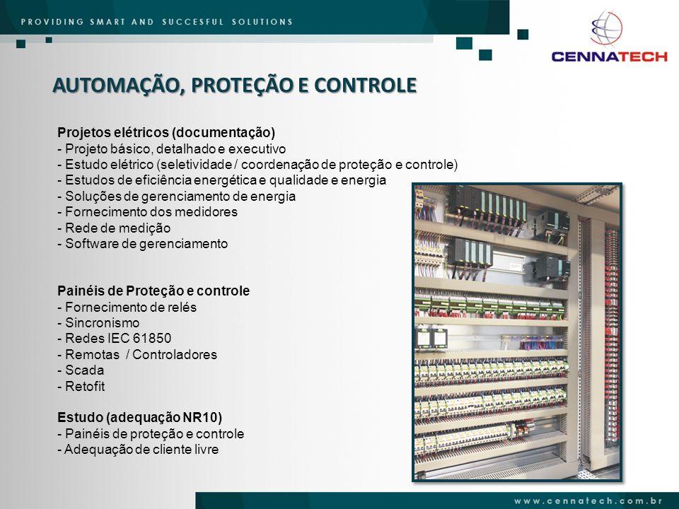 AUTOMAÇÃO, PROTEÇÃO E CONTROLE Projetos elétricos (documentação) - Projeto básico, detalhado e executivo - Estudo elétrico (seletividade / coordenação